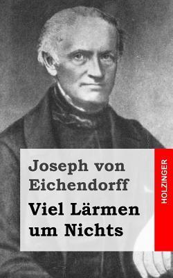 Viel Larmen Um Nichts Joseph von Eichendorff