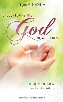 Encountering the God of Wholeness  by  Lynn M. McCallum