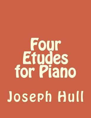 Four Etudes for Piano Joseph Hull
