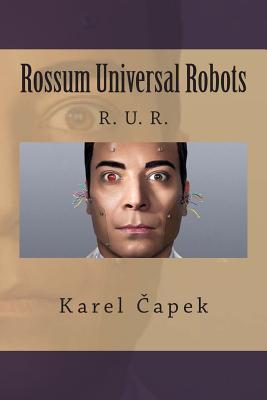 Rossum Universal Robots Karel Čapek