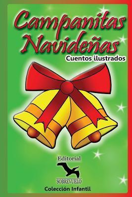 Campanitas Navidenas: Cuentos Infantiles  by  Eduardo a Bolanos Vargas