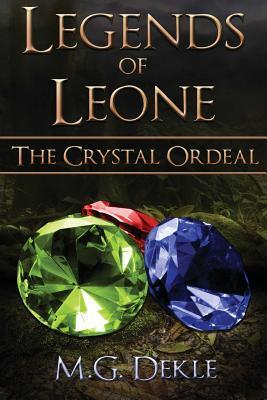 The Crystal Ordeal  by  M G Dekle