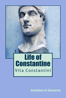 Life of Constantine: Vita Constantini  by  Eusebius