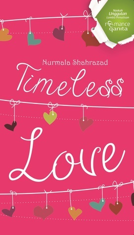 Timeless Love  by  Nurmala Shahrazad