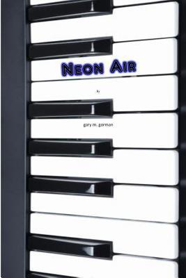 Neon Air  by  Gary M Gorman