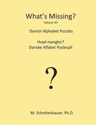 Whats Missing?: Danish Alphabet Puzzles  by  M. Schottenbauer