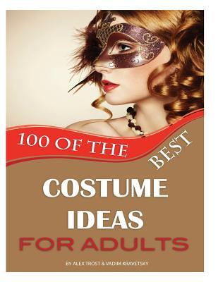 100 the Best Costume Ideas for Adults Alex Trost