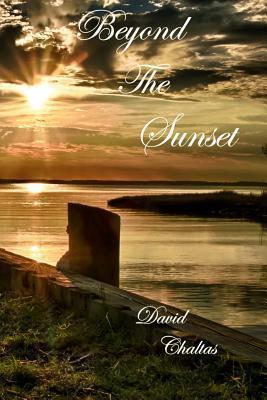 Beyond the Sunset  by  David Chaltas