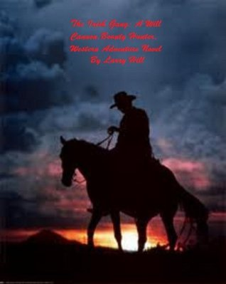 The Irish Gang: A Will Cannon, Bounty Hunter, Western Adventure Novel  by  Larry Hill