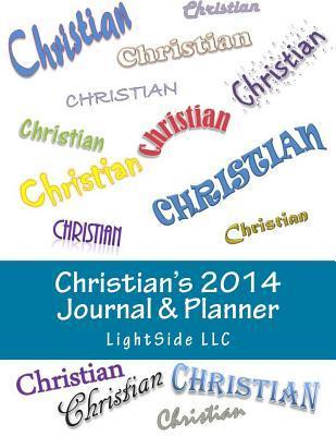 Christians 2014 Journal & Planner  by  Lightside LLC