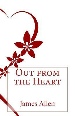 Out from the Heart MR James Allen