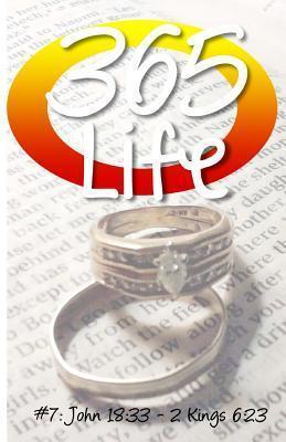 365 Life: John 18:33 - 2 Kings 6:23 Tamar Knochel