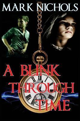 A Blink Through Time  by  Mark Nichols