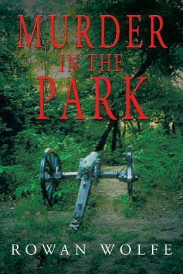 Murder in the Park Rowan Wolfe