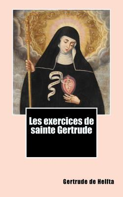 Les Exercices de Sainte Gertrude  by  Gertrude the Great