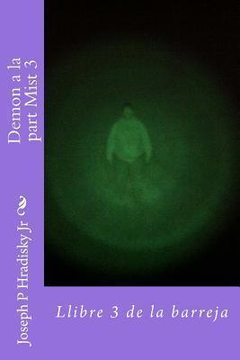 Demon a la Part Mist 3 Joseph P. Hradisky Jr.