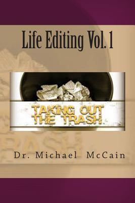 Life Editing Vol. 1: Taking Out the Trash Michael McCain
