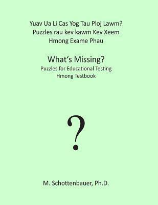 Yuav Ua Li Cas Yog Tau Ploj Lawm? Puzzles Rau Kev Kawm Kev Xeem: Hmong Exame Phau  by  M. Schottenbauer