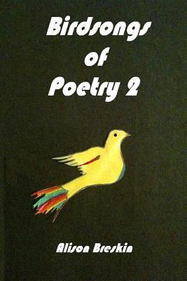 Birdsongs of Poetry 2 Alison Breskin