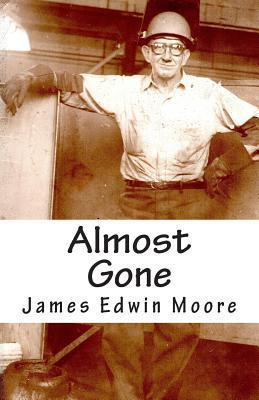 Almost Gone  by  James Edwin Moore