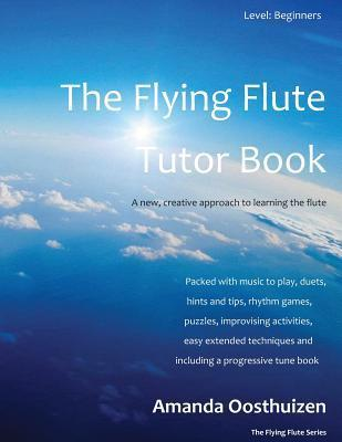 The Flying Flute Tutor Book  by  Amanda Oosthuizen