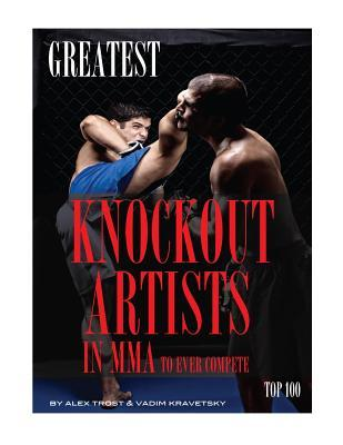 Greatest Knockout Artists in Mma to Ever Compete: Top 100 Alex Trost