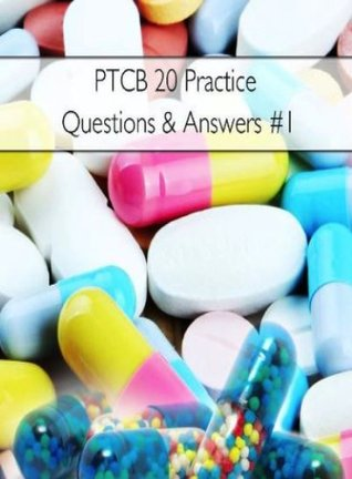 PTCB 20 Practice Questions & Answers  by  Daniel Snell