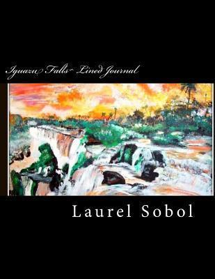 Iguazu Falls Lined Journal Laurel Marie Sobol