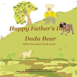 Happy Fathers Day! Dada Bear Osanna Kazezian Rosa