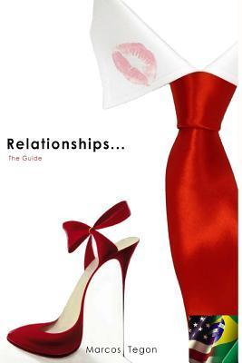 Relationships ...: The Guide  by  Marcos Tegon