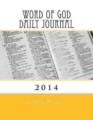 Word of God Daily Journal 2014  by  Lightside LLC