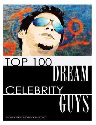 Top 100 Dream Celebrity Guys Alex Trost