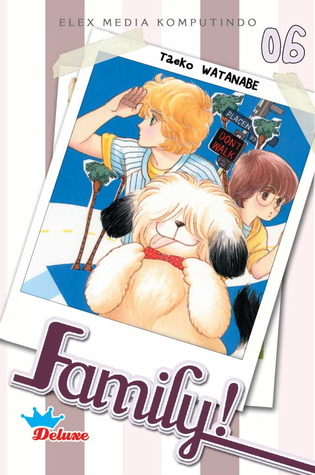Family! vol. 06 (Deluxe) (Family!, # 6 (Deluxe))  by  Taeko Watanabe