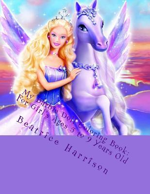 My Barbie Doll Coloring Book: For Girls Ages 5 to 9 Years Old  by  NOT A BOOK