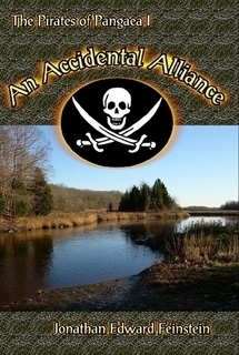 An Accidental Alliance (The Pirates of the Pangaea #1)  by  Jonathan Edward Feinstein