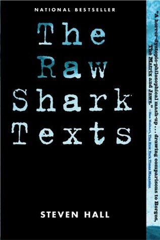 The Raw Shark Texts: A Novel  by  Steven Hall