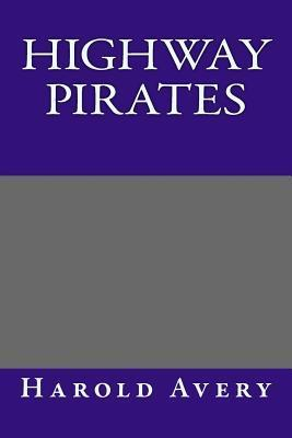 Highway Pirates  by  Harold Avery
