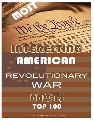 Most Interesting Revolutionary War Facts Alex Trost
