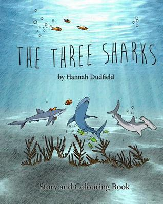 The Three Sharks  by  Hannah Dudfield
