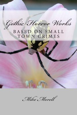 Gothic Horror Works: Small Town Crimes  by  Mike Morell