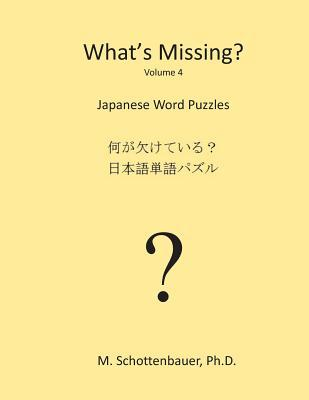 Whats Missing?: Japanese Word Puzzles  by  M. Schottenbauer