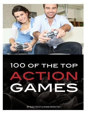 100 of the Top Action Games Alexander Trost