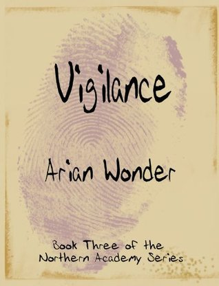 Vigilance (Northern Academy Series)  by  Arian Wonder