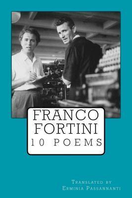 Franco Fortini. 10 Poems  by  Erminia Passannanti