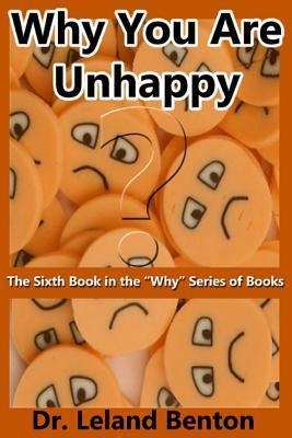 Why You Are Unhappy (Why Series, #6) Leland Benton
