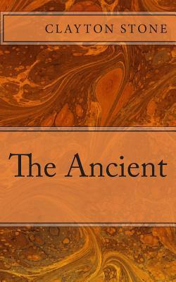 The Ancient  by  Clayton Stone