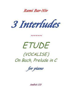3 Interludes & Etude  by  Rami Bar-Niv