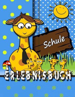 Erlebnisbuch Schule [Eintragbuch] Scully Van Funkel