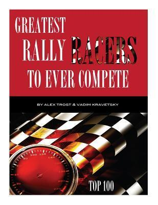 Greatest Rally Racers to Ever Compete: Top 100 Alex Trost