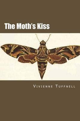 The Moths Kiss  by  Vivienne Tuffnell